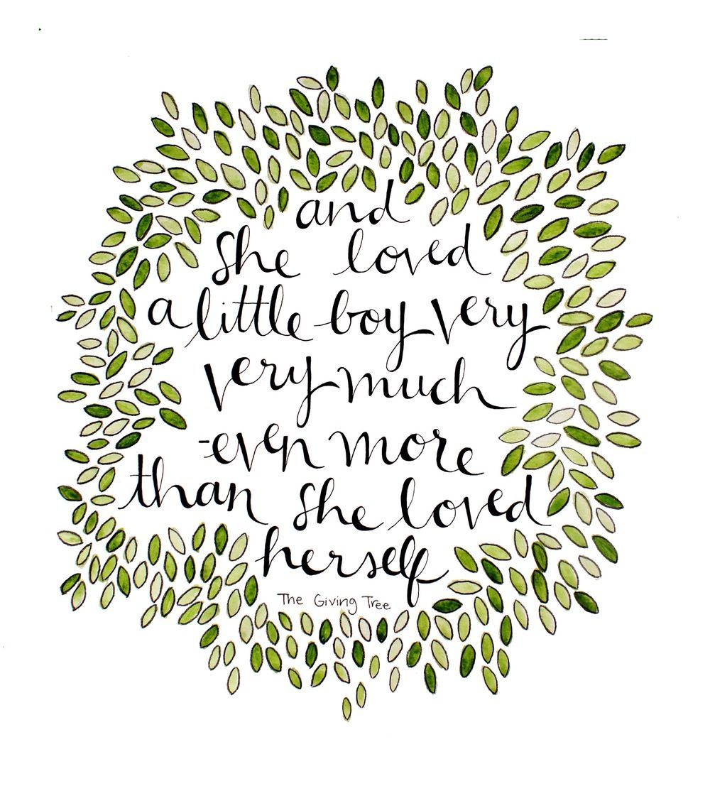 And she loved... [The Giving Tree] // by Kristin Van Leuven ...