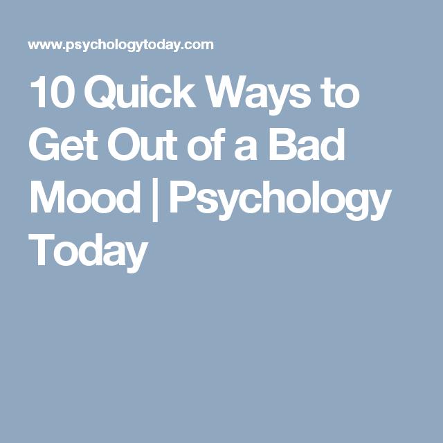 495f1cb89480dc182582f78f5e186498 - How To Get Out Of A Bad Mood Fast