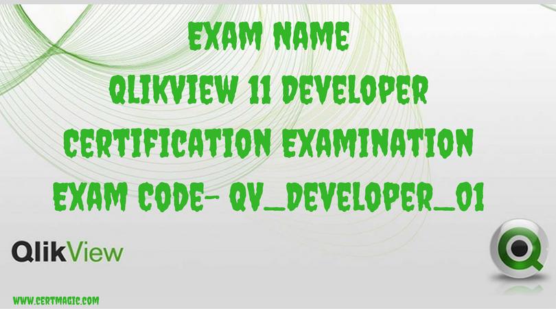 Exam Name Qlikview 11 Developer Certification Examination Exam Code Qv Developer 01 Http Www Certmagic Com Qv Developer 01 Certifi Practice Exam Exam Math