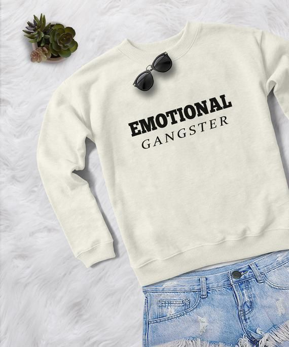 637d0c7b Emotional gangster funny shirts for womens sweaters pullover sweatshirts  long sleeve shirts women to