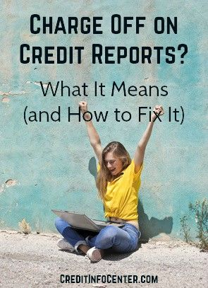 What Does Charge Off Mean On Credit Report >> Charge Off On Credit Reports What It Means And How To Fix It