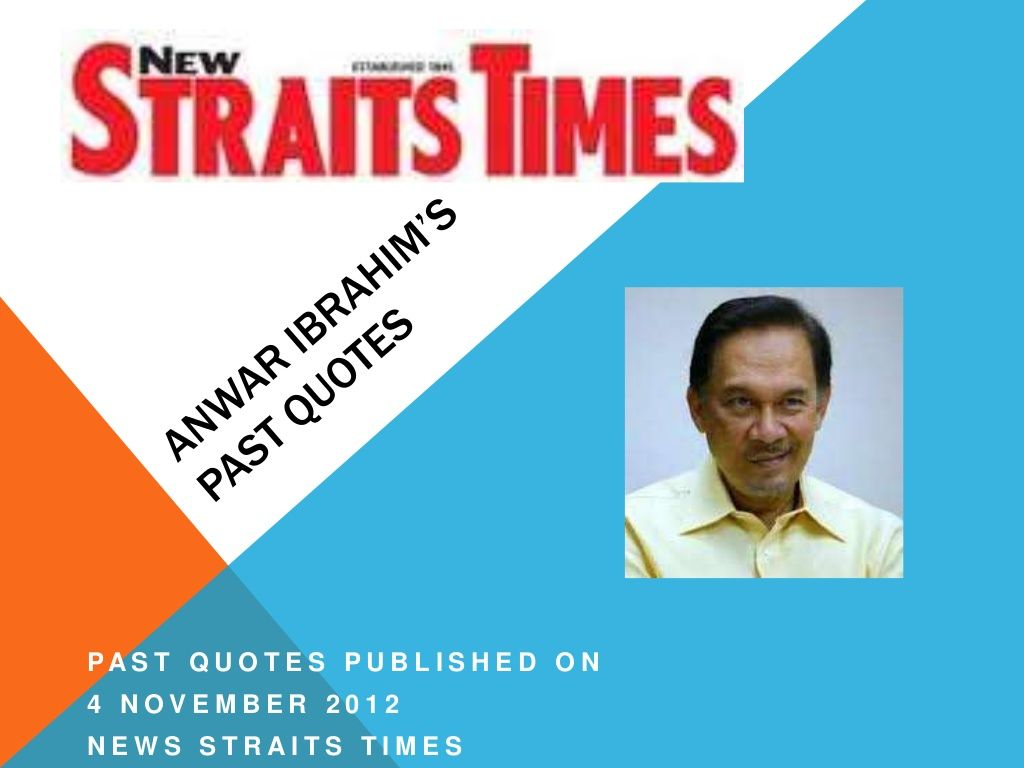 Anwar Ibrahim's Past Quotes 4 Nov 2012 via Slideshare