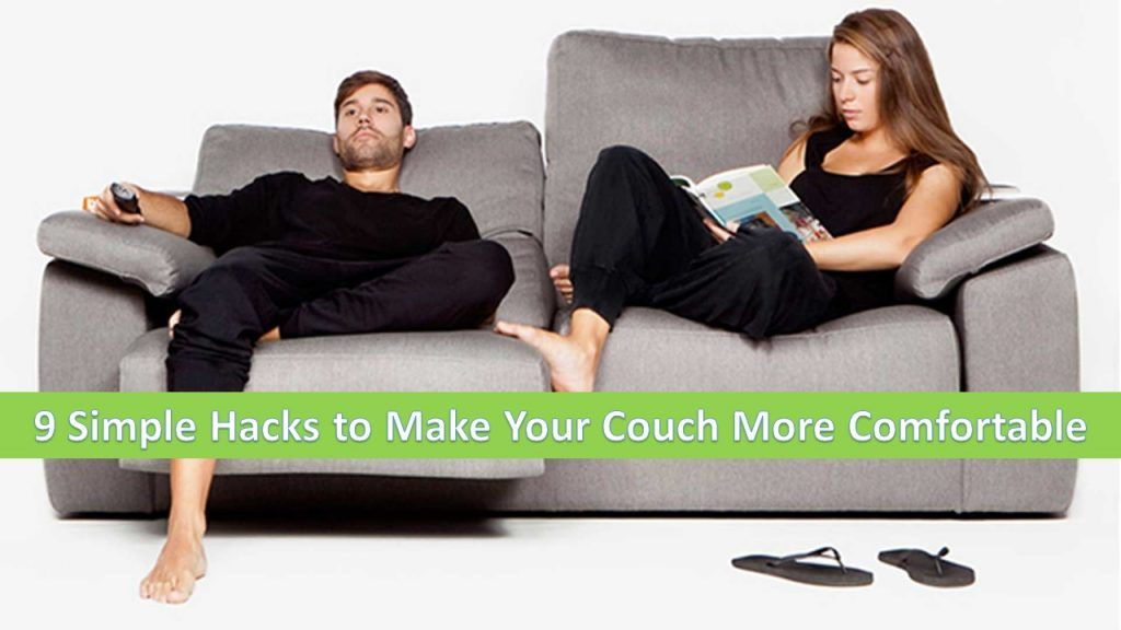 How to make a couch more comfortable 9 simple hacks to