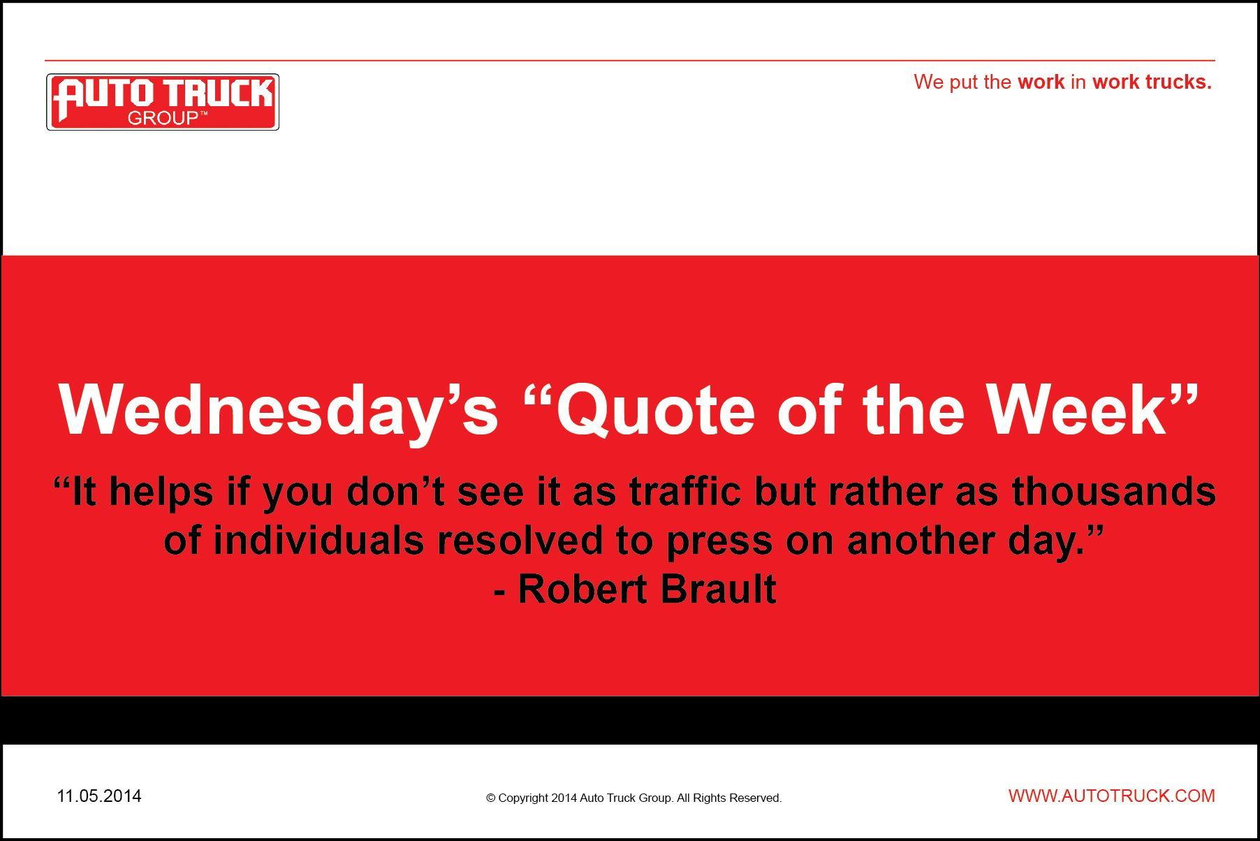 """Quote of the Week."" Half way through the week. Hope this gives you something fun to think about.  www.autotruck.com"