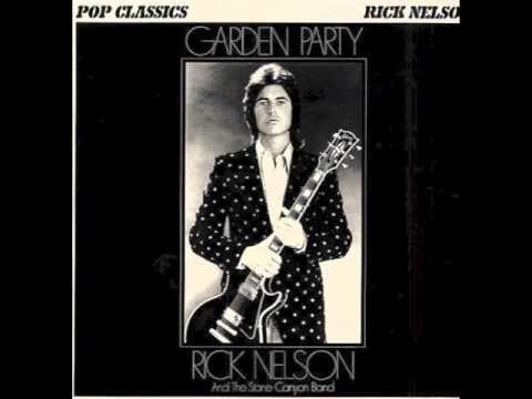 Rick Nelson Garden Party Youtube Nelson Garden Garden Party