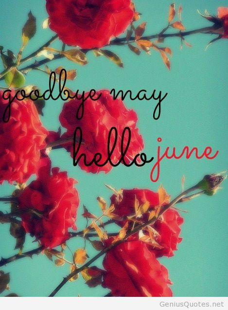 Goodbye May 2014 And Hello June And Summer