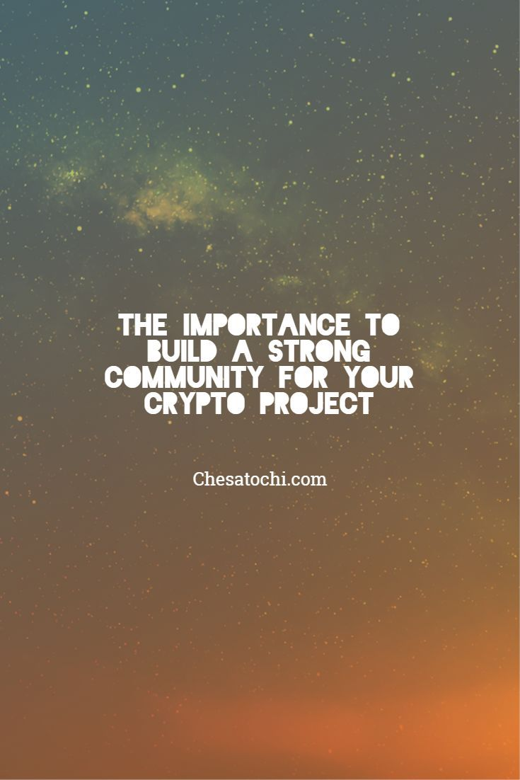 The Importance to Build a Strong Community for your Crypto