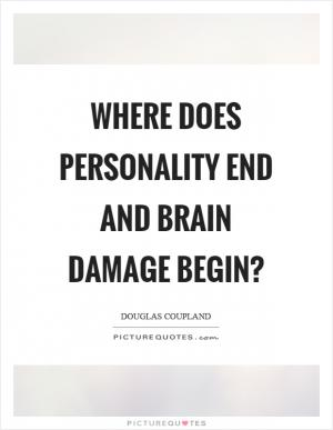 BRAIN DAMAGED QUOTE - Yahoo Image Search Results | Damaged ...