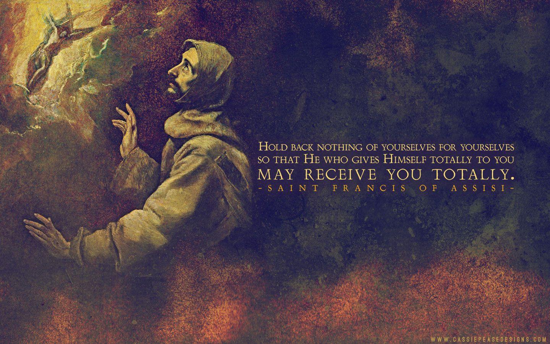 Saint Francis Desktop Wallpaper St Francis Saints Saint Quotes