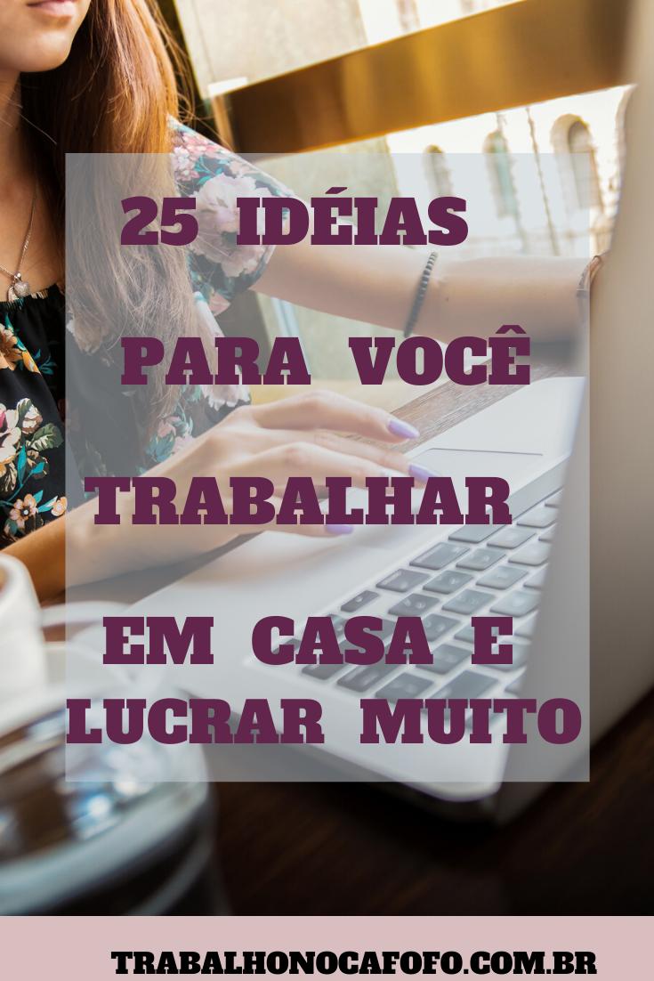 25 Idéias para você trabalhar em casa e lucrar mui...