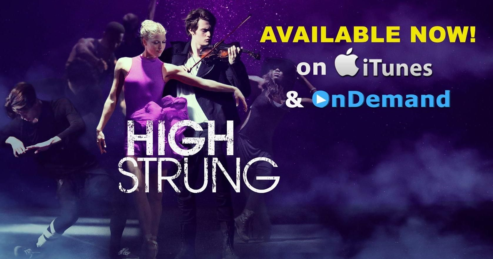#HighStrungMovie is available NOW on #iTunesMovies and On Demand! #HSstreetcrewContest
