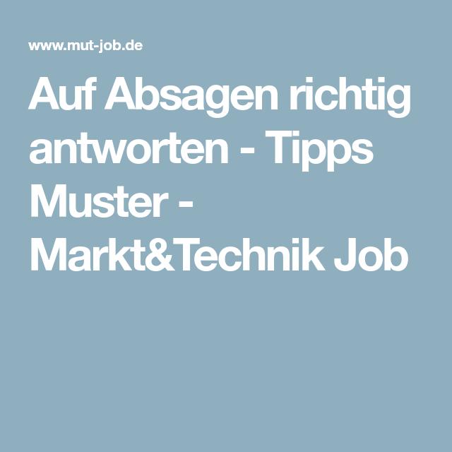 Auf Absagen Richtig Antworten Tipps Muster Markttechnik Job