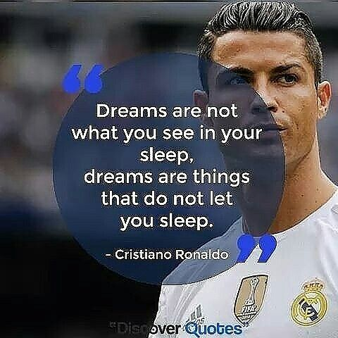 Cristiano Ronaldo Motivational And Inspirational Quotes On Dreams And Achieving Gym Motivation Quotes Inspirational Quotes Dream Quotes