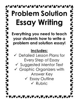 Problem Solution Essay Writing Includes Everything You Need To Teach It Great For 4th 8th Grade