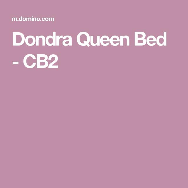 Best Dondra Queen Bed Cb2 Queen Beds Queen Cb2 400 x 300