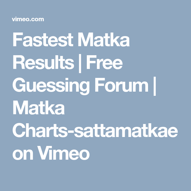 Fastest Matka Results | Free Guessing Forum | Matka Charts
