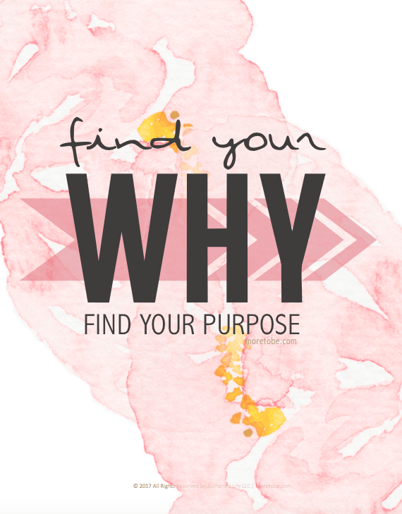 Find Your Why, Find Your Purpose - More to Be