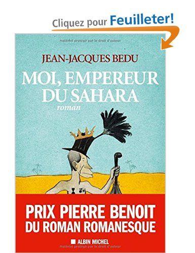 Moi Empereur Du Sahara Jean Jacques Bedu Amazon Fr