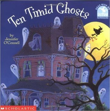By Jennifer O'Connell   One by one, a witch evicts the shy spirits that live in her new house by unleashing a series of scare tactics. Kids can count down from ten to one as each ghost flies away—and they'll love the surprise ending. Ages 4-8, Scholastic; $4