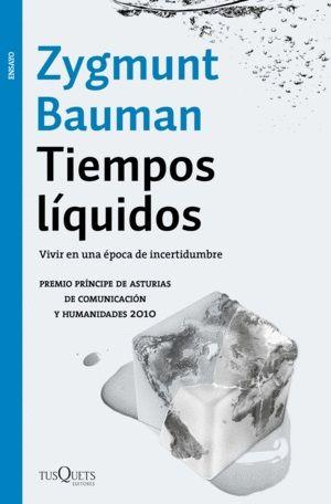 Tiempos Liquidos Vivir En Una Epoca De Incertidumbre Zygmunt