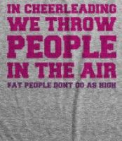 Fat People Don't Go As High - Bring It On (the movie, so don't freak out on my pin again)