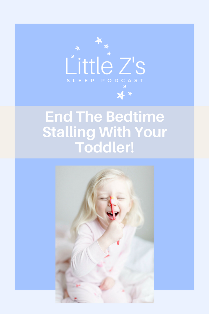 Episode 6 How To Win The Bedtime Stalling Game Gentle Sleep Training Bedtime Infant Activities