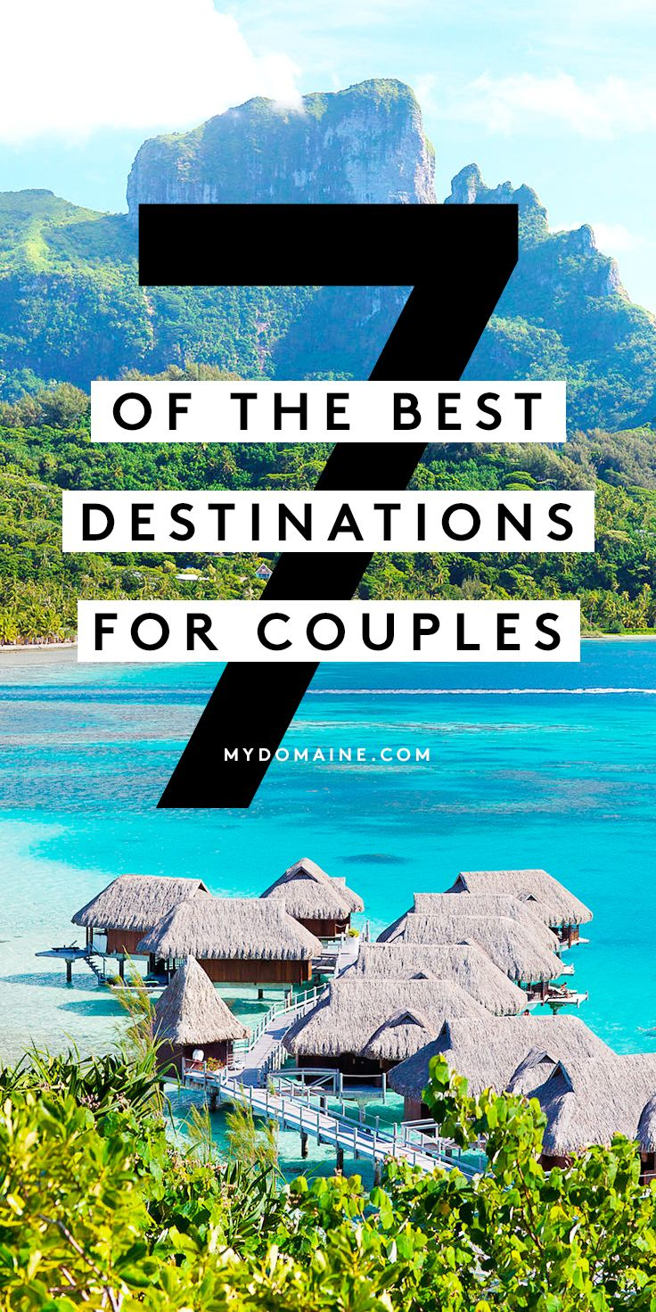 The best vacations for every type of couple including for Recommended vacations for couples