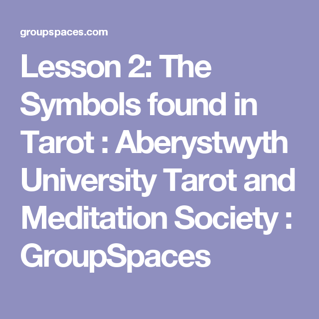Lesson 2:  The Symbols found in Tarot : Aberystwyth University Tarot and Meditation Society : GroupSpaces