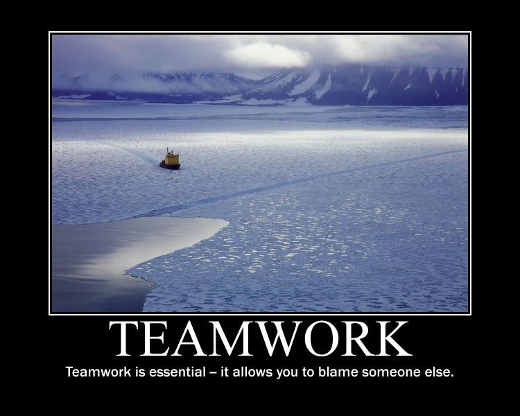 Teamwork Is Essential It Allows You To Blame Someone Else Funnyinspirationalmemes Inspirationalmem Motivational Memes Inspirational Memes Work Quotes Funny