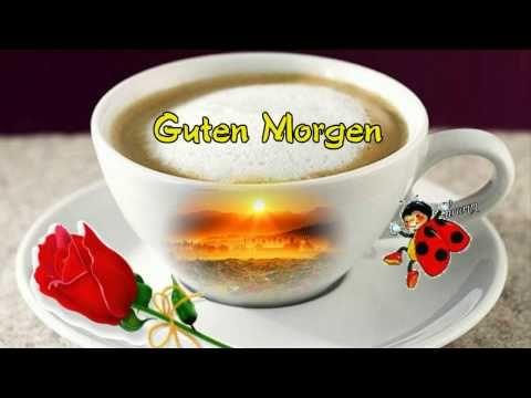 Guten Morgen Gruß Für Dich Good Morning Greeting For You