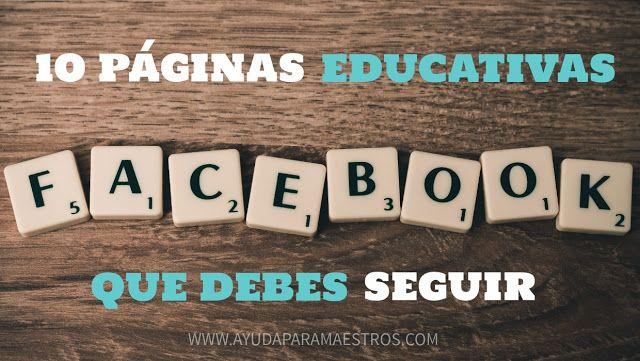 AYUDA PARA MAESTROS: 10 páginas educativas de Facebook que debes seguir...