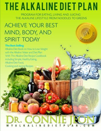 The Alkaline Diet Plan: The Best Selling Diet Book on How to Lose Weight with the Alkaline Water and Diet Plan with the Alkaline Diet Recipe Cookbook including Alkaline Diet Food and Juicing Recipes by Dr. Connie Jeon,http://www.amazon.com/dp/1492284653/ref=cm_sw_r_pi_dp_J8oHsb0HR4EDQY2S