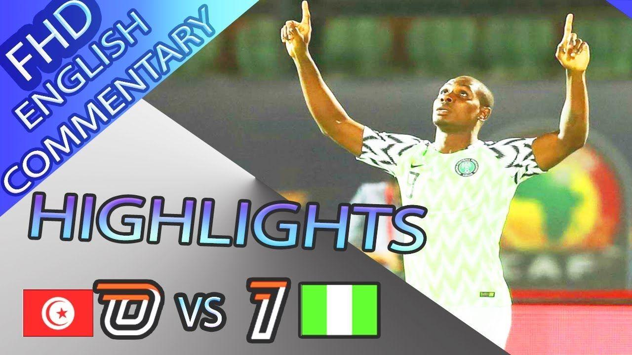 Tunisia Vs Nigeria 0 1 Highlights All Goals English Commentary 17 7 2019 Highlights Goals Tunisia