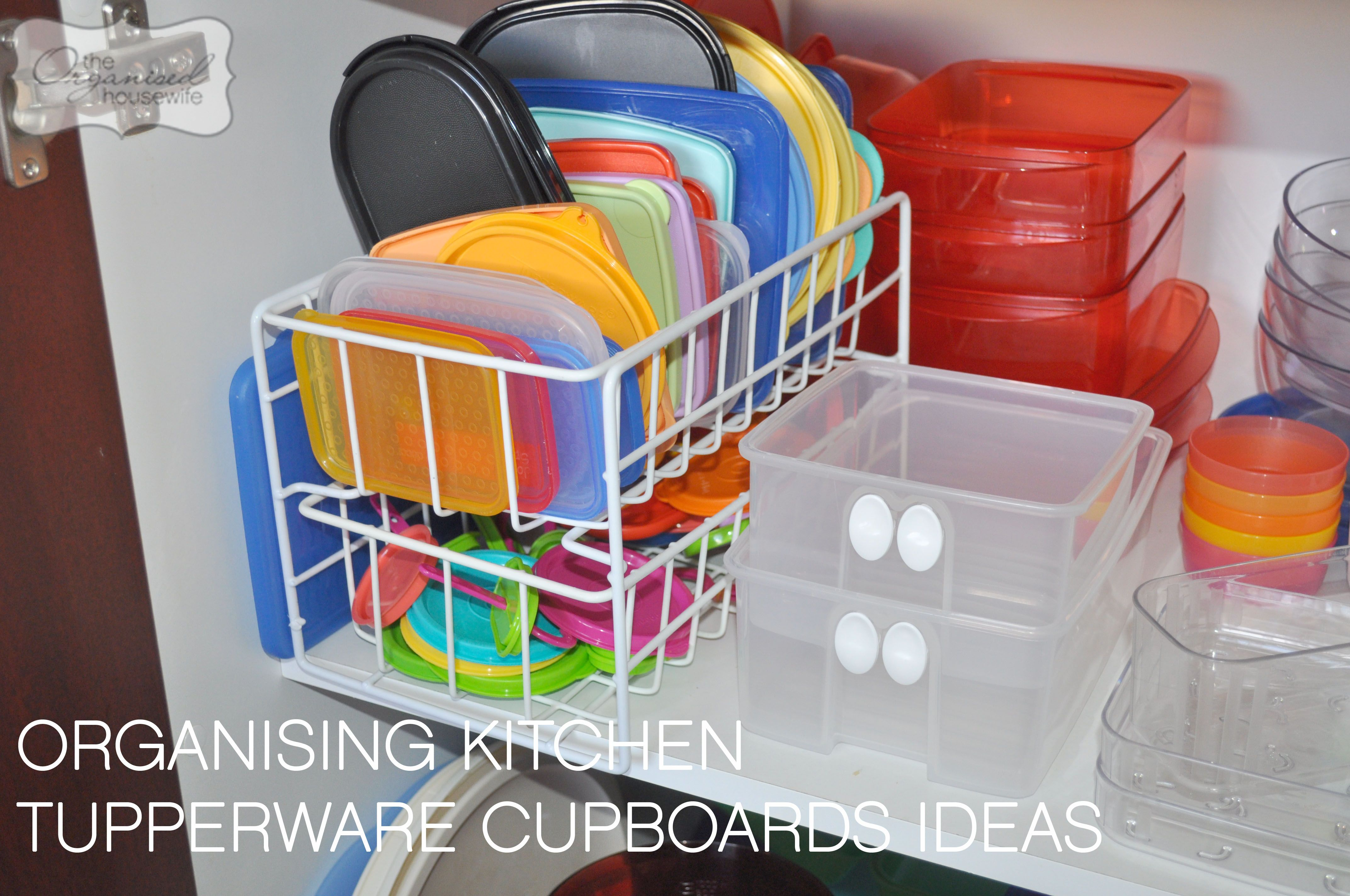 How To Organise Kitchen Cabinets The Organised Housewife Plastic Cupboard Kitchen Organization Tupperware Storage