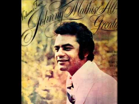 Johnny Mathis All Time Greatest Hits Sides 1 and 4 - YouTube |Johnny Mathis Greatest Hits Youtube
