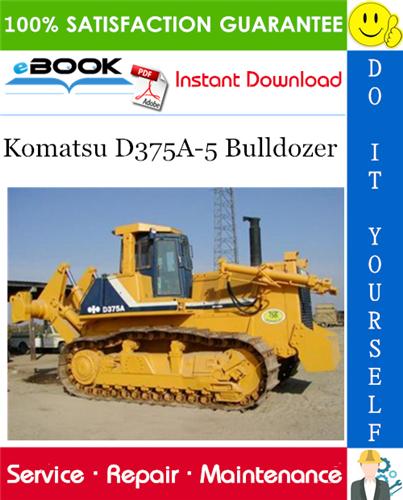 Komatsu D375a 5 Bulldozer Service Repair Manual Serial Number 18001 And Up Operation And Maintenance Komatsu Repair Manuals