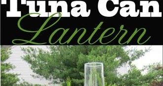 Best DIY Projects : Repurpose trash with this easy to make outdoor tuna can lantern. It can be made with many variations.   In My Own Style