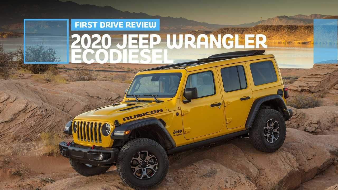 2020 Jeep Wrangler Unlimited Ecodiesel First Drive Jeep Ain T