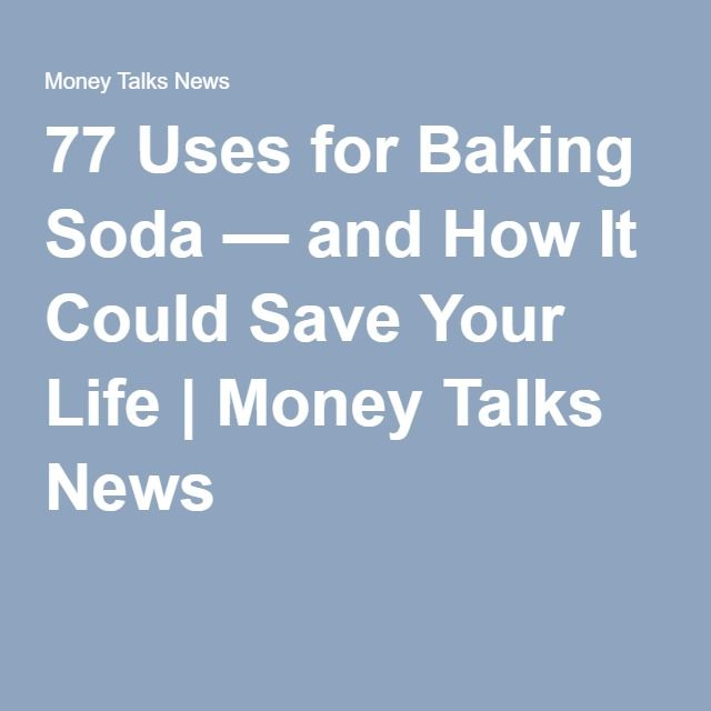 77 Uses for Baking Soda — and How It Could Save Your Life | Money Talks News