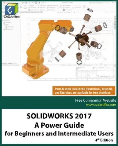 Assemblies Level 1: Parts Drawings Photoview 360 and Simulation Xpress Beginners Guide to Solidworks 2016