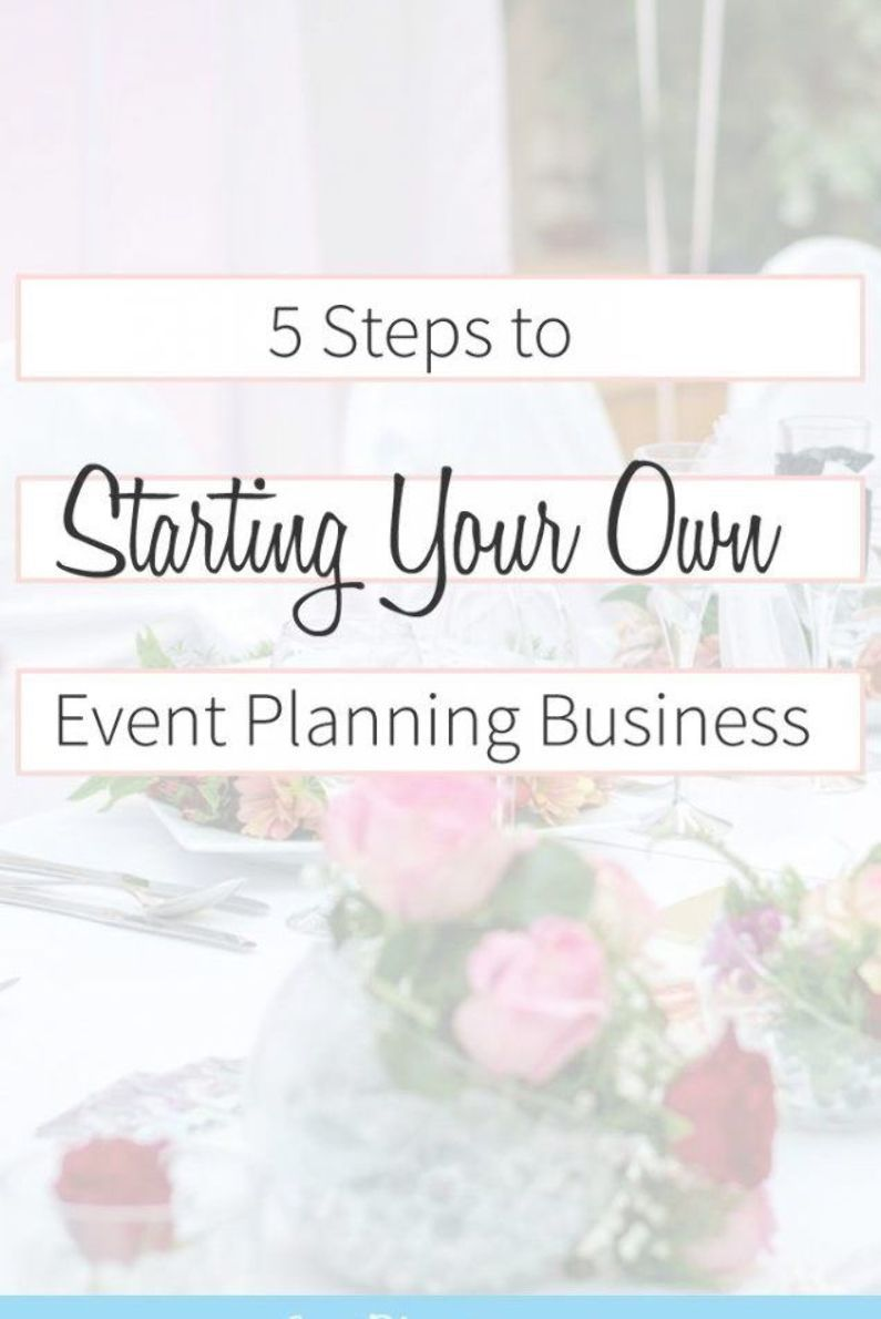 5 Steps to Starting Your Own Event Planning Business