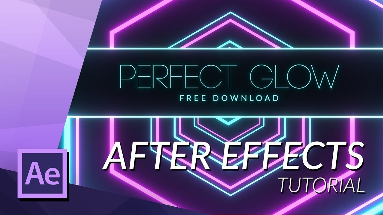 Get The Perfect Glow In After Effects Motion Graphics Tutorial