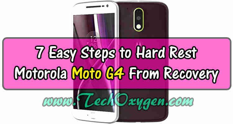 Motorola Moto G4 Plus 7 Steps To Hard Rest From Recovery Mode