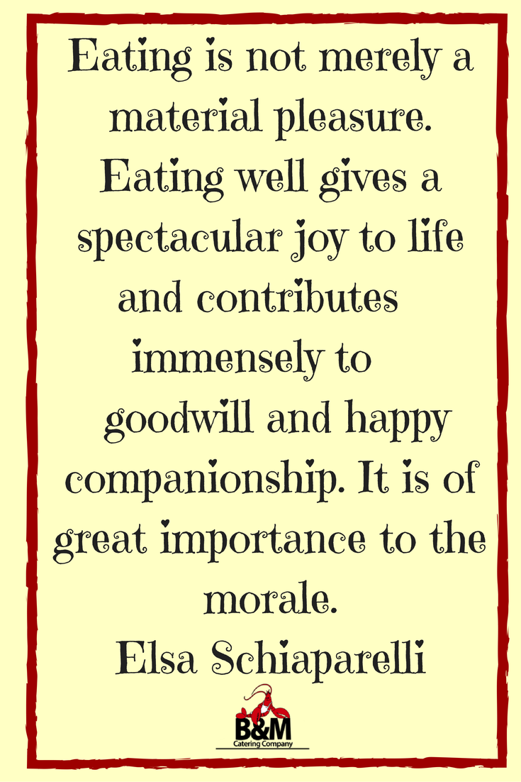 Food Quote Eating Well Give A Spectacular Joy B M Catering Company Food Quotes Eating Well Funny Quotes