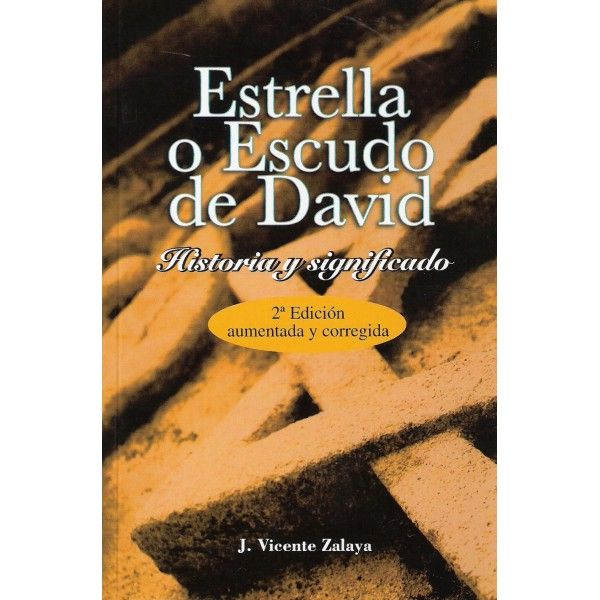 ESTRELLA o ESCUDO DE DAVID. Historia y significado J. Vicente Zalaya 8 € http://www.hebraica.biz/tienda/product.php?id_product=253