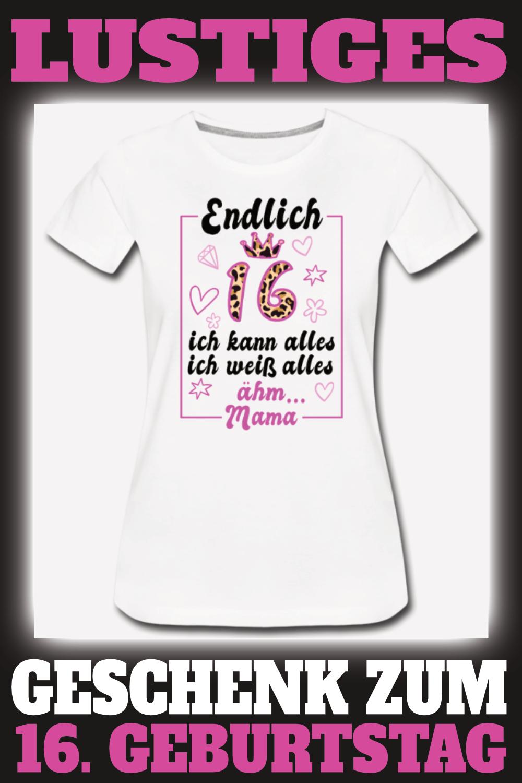 16 Geburtstag 16 Jahre Sechzehn Geschenk Madchen Frauen Premium T Shirt Geschenk Ideal Spruche Zum 16 Geburtstag Geschenke Zum 16 Geburtstag Geschenke Zum 16