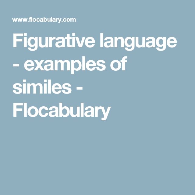 Figurative Language Examples Of Similes Flocabulary Writing
