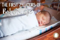 A baby's first 24-hours of life is a whirlwind. Here's what you can expect that first day at the hospital with your baby.