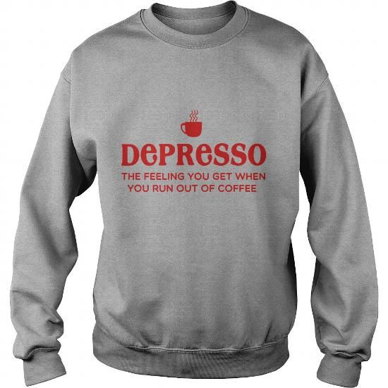 Depresso Feel you get when you run out of coffee