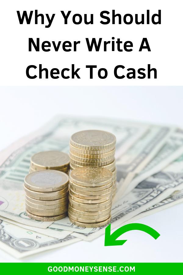 Why You Should Never Write A Check For Cash Good Money Sense Money Sense How To Get Money Compound Interest